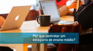 Read more about the article Por que contratar um estagiário de ensino médio?