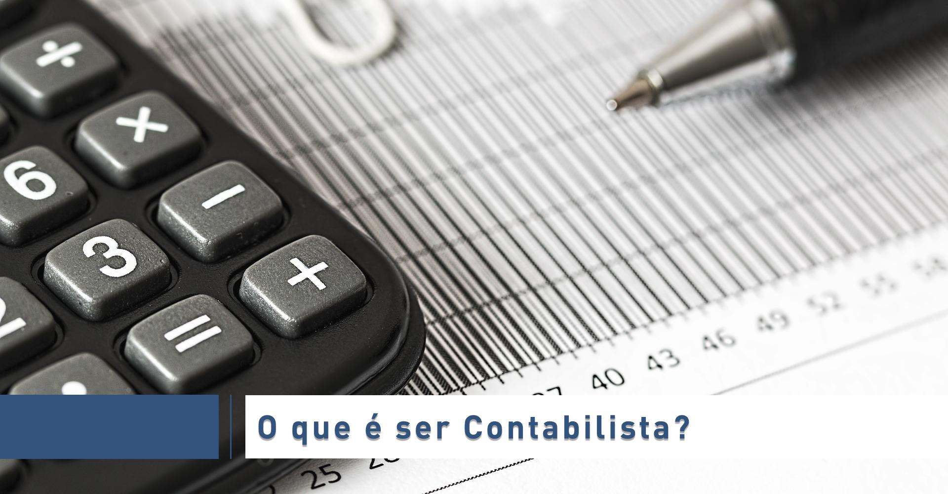 Read more about the article O QUE É SER CONTABILISTA?